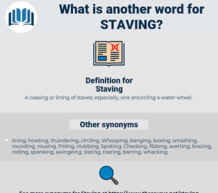 Staving, synonym Staving, another word for Staving, words like Staving, thesaurus Staving