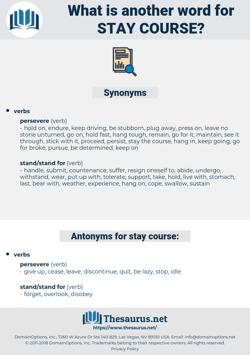 stay course, synonym stay course, another word for stay course, words like stay course, thesaurus stay course
