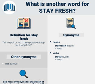 stay fresh, synonym stay fresh, another word for stay fresh, words like stay fresh, thesaurus stay fresh