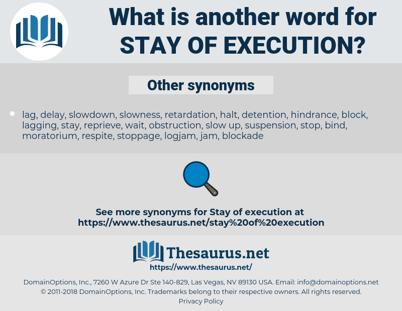 Synonyms for STAY OF EXECUTION - Thesaurus net