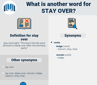 stay over, synonym stay over, another word for stay over, words like stay over, thesaurus stay over