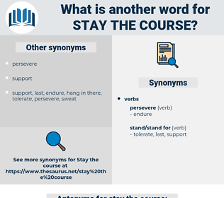 stay the course, synonym stay the course, another word for stay the course, words like stay the course, thesaurus stay the course