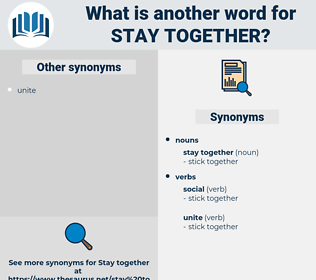 stay together, synonym stay together, another word for stay together, words like stay together, thesaurus stay together