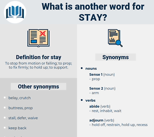 stay, synonym stay, another word for stay, words like stay, thesaurus stay