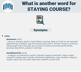 staying course, synonym staying course, another word for staying course, words like staying course, thesaurus staying course