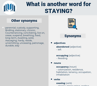 Staying, synonym Staying, another word for Staying, words like Staying, thesaurus Staying