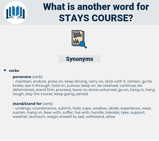 stays course, synonym stays course, another word for stays course, words like stays course, thesaurus stays course