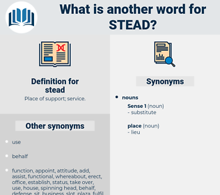 stead, synonym stead, another word for stead, words like stead, thesaurus stead