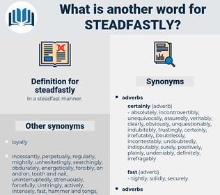 steadfastly, synonym steadfastly, another word for steadfastly, words like steadfastly, thesaurus steadfastly