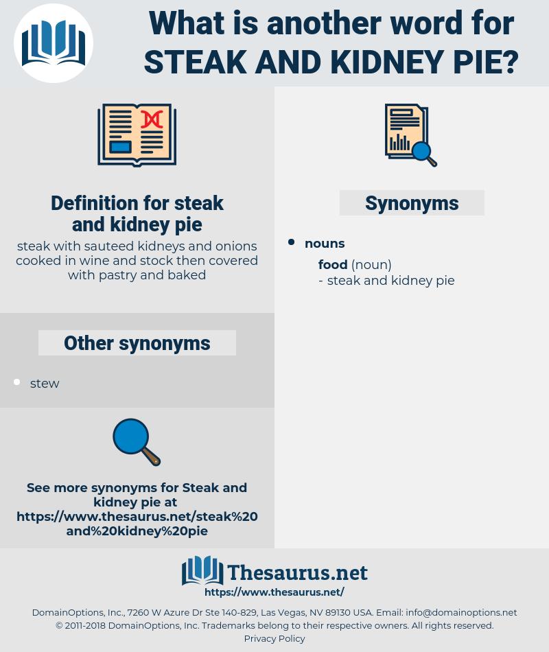 steak and kidney pie, synonym steak and kidney pie, another word for steak and kidney pie, words like steak and kidney pie, thesaurus steak and kidney pie