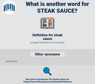 steak sauce, synonym steak sauce, another word for steak sauce, words like steak sauce, thesaurus steak sauce