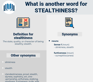 stealthiness, synonym stealthiness, another word for stealthiness, words like stealthiness, thesaurus stealthiness