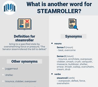 steamroller, synonym steamroller, another word for steamroller, words like steamroller, thesaurus steamroller