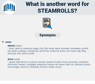 steamrolls, synonym steamrolls, another word for steamrolls, words like steamrolls, thesaurus steamrolls