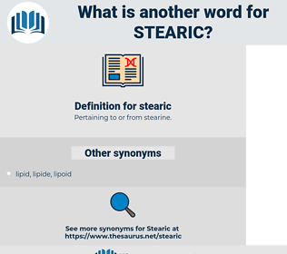 stearic, synonym stearic, another word for stearic, words like stearic, thesaurus stearic