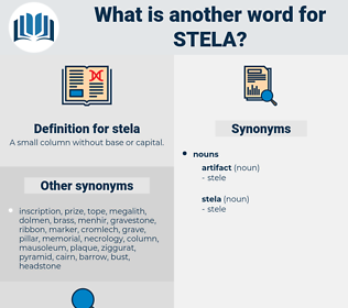 stela, synonym stela, another word for stela, words like stela, thesaurus stela