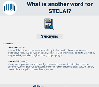 stelai, synonym stelai, another word for stelai, words like stelai, thesaurus stelai