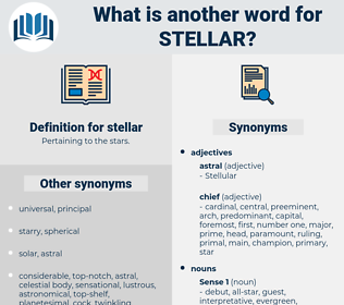 stellar, synonym stellar, another word for stellar, words like stellar, thesaurus stellar
