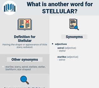 Stellular, synonym Stellular, another word for Stellular, words like Stellular, thesaurus Stellular