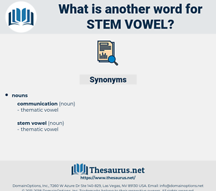 stem vowel, synonym stem vowel, another word for stem vowel, words like stem vowel, thesaurus stem vowel