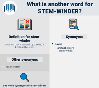stem-winder, synonym stem-winder, another word for stem-winder, words like stem-winder, thesaurus stem-winder