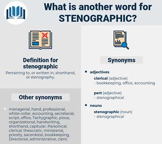 stenographic, synonym stenographic, another word for stenographic, words like stenographic, thesaurus stenographic