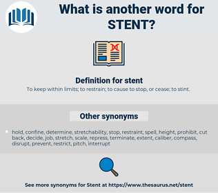 stent, synonym stent, another word for stent, words like stent, thesaurus stent