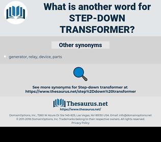 step-down transformer, synonym step-down transformer, another word for step-down transformer, words like step-down transformer, thesaurus step-down transformer