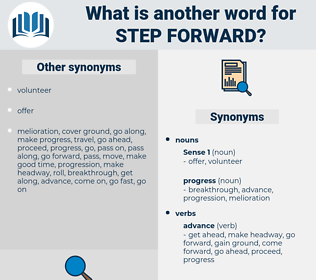 step forward, synonym step forward, another word for step forward, words like step forward, thesaurus step forward