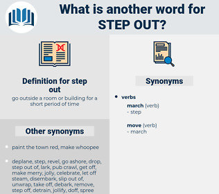 step out, synonym step out, another word for step out, words like step out, thesaurus step out
