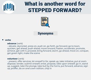 stepped forward, synonym stepped forward, another word for stepped forward, words like stepped forward, thesaurus stepped forward