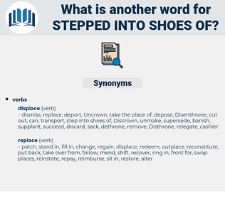 stepped into shoes of, synonym stepped into shoes of, another word for stepped into shoes of, words like stepped into shoes of, thesaurus stepped into shoes of