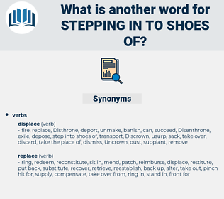 stepping in to shoes of, synonym stepping in to shoes of, another word for stepping in to shoes of, words like stepping in to shoes of, thesaurus stepping in to shoes of