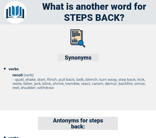 steps back, synonym steps back, another word for steps back, words like steps back, thesaurus steps back