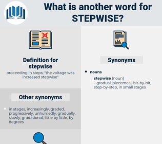 stepwise, synonym stepwise, another word for stepwise, words like stepwise, thesaurus stepwise