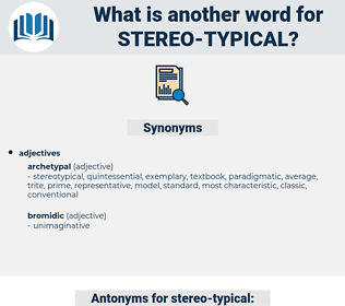 stereo typical, synonym stereo typical, another word for stereo typical, words like stereo typical, thesaurus stereo typical