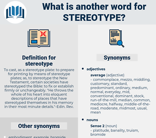 stereotype, synonym stereotype, another word for stereotype, words like stereotype, thesaurus stereotype