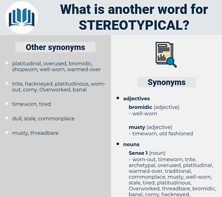 stereotypical, synonym stereotypical, another word for stereotypical, words like stereotypical, thesaurus stereotypical
