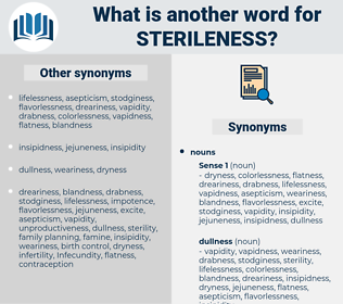 sterileness, synonym sterileness, another word for sterileness, words like sterileness, thesaurus sterileness