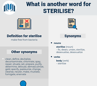 sterilise, synonym sterilise, another word for sterilise, words like sterilise, thesaurus sterilise