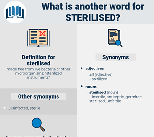 sterilised, synonym sterilised, another word for sterilised, words like sterilised, thesaurus sterilised