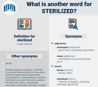 sterilized, synonym sterilized, another word for sterilized, words like sterilized, thesaurus sterilized