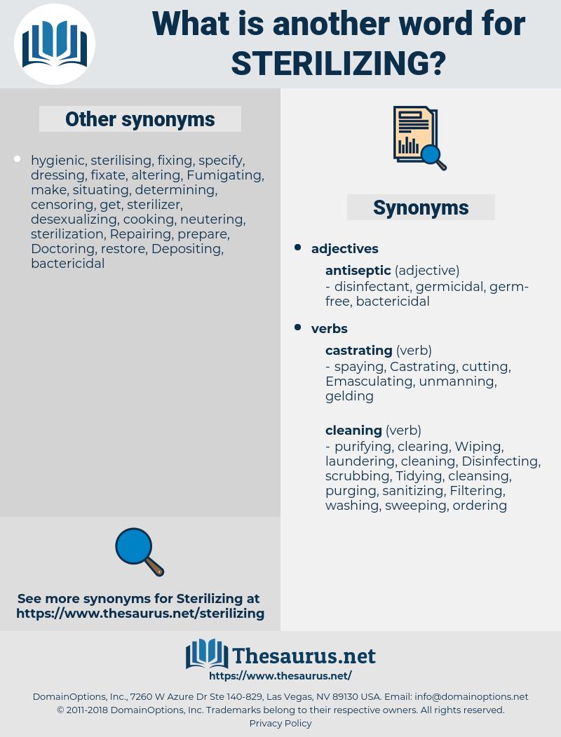 Sterilizing, synonym Sterilizing, another word for Sterilizing, words like Sterilizing, thesaurus Sterilizing