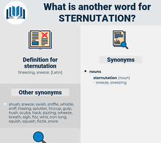 sternutation, synonym sternutation, another word for sternutation, words like sternutation, thesaurus sternutation