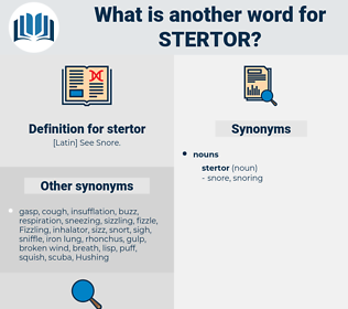 stertor, synonym stertor, another word for stertor, words like stertor, thesaurus stertor