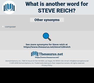 Steve Reich, synonym Steve Reich, another word for Steve Reich, words like Steve Reich, thesaurus Steve Reich