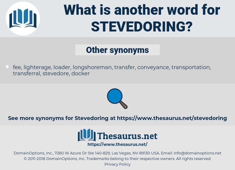 stevedoring, synonym stevedoring, another word for stevedoring, words like stevedoring, thesaurus stevedoring
