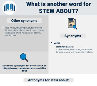 stew about, synonym stew about, another word for stew about, words like stew about, thesaurus stew about