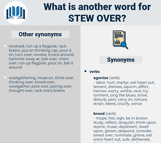 stew over, synonym stew over, another word for stew over, words like stew over, thesaurus stew over