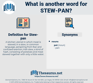 Stew-pan, synonym Stew-pan, another word for Stew-pan, words like Stew-pan, thesaurus Stew-pan